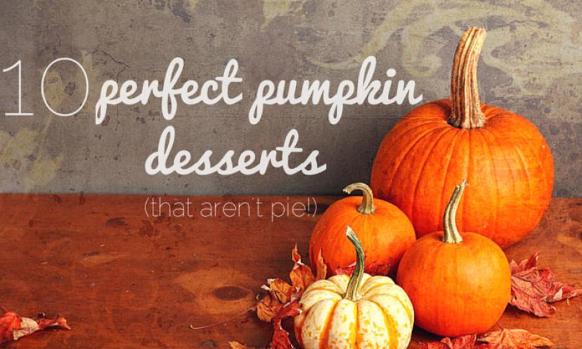 10 Pumpkin Desserts For Your Fall Festivities!
