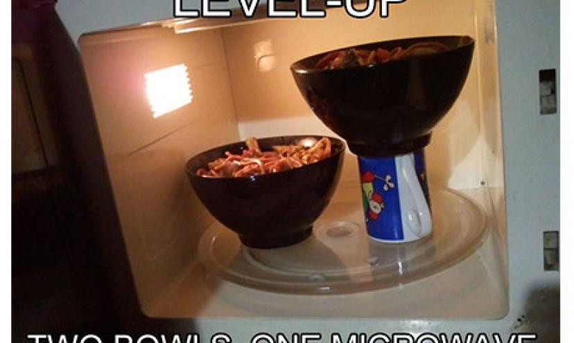 LIFE HACK: Two Bowls. One Microwave!