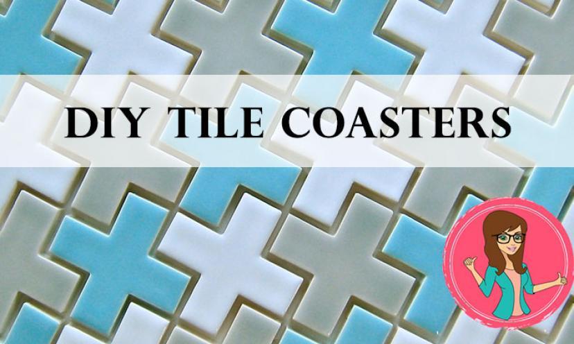 DIY Tile Coasters!