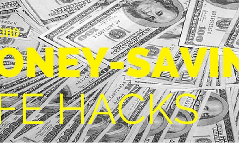 5 Weird Life Hacks That Can Save You Money