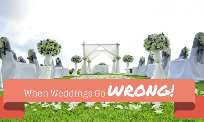 6 Times When Weddings Went Horribly Wrong!