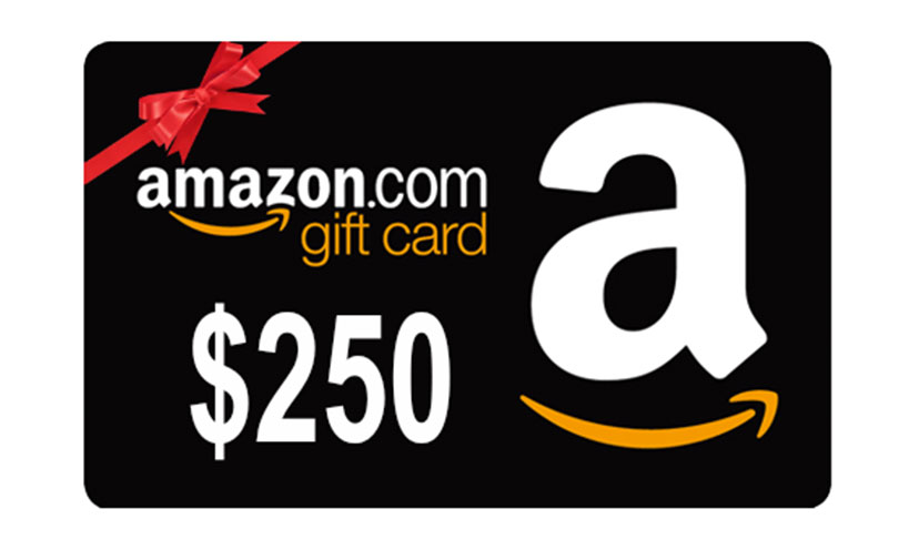 Get a $250 Amazon Gift Card!