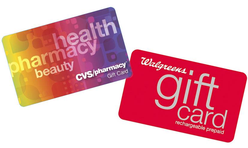 Get a $100 CVS or Walgreens Gift Card!